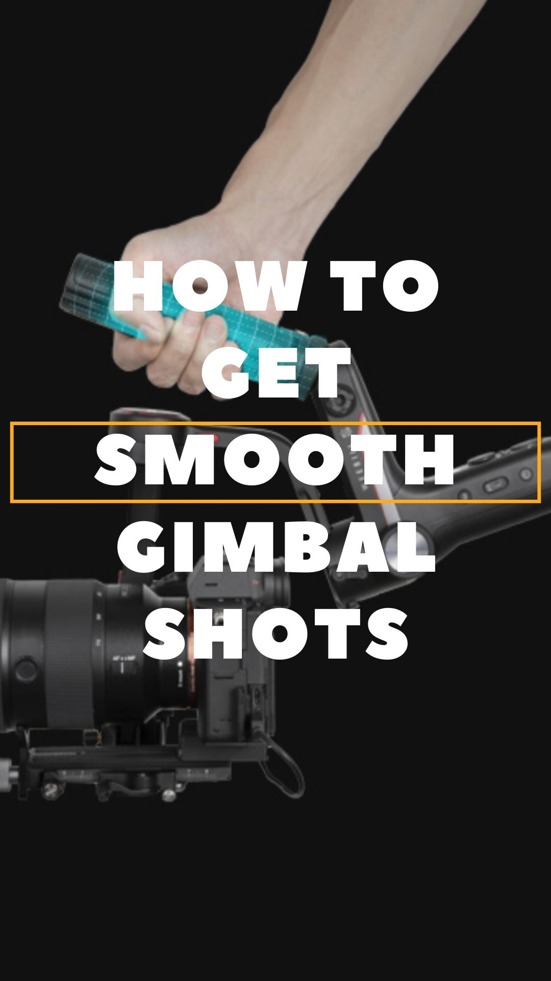 HOW TO GET SMOOTH GIMBAL SHOTS