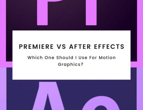 Adobe Premiere VS After Effects CC: Which One Should I Use For Motion Graphics?