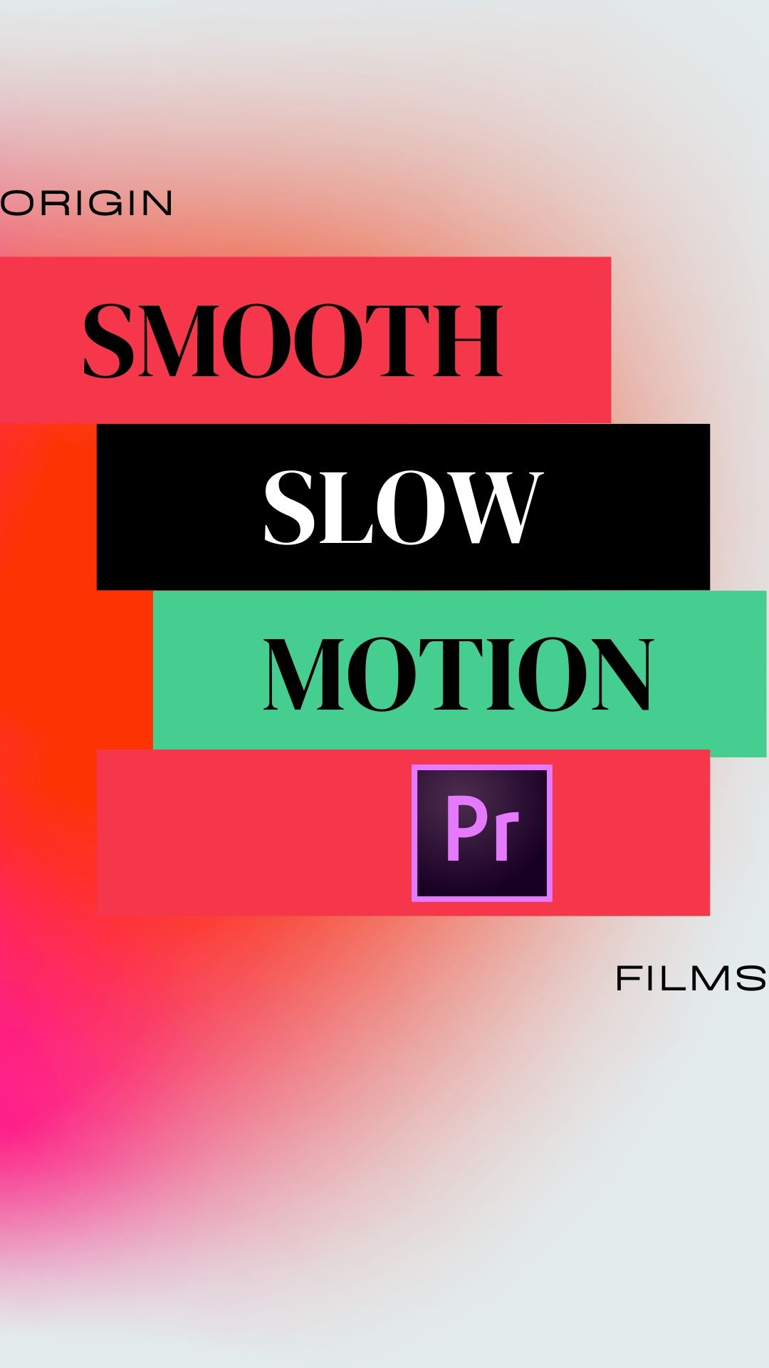 SMOOTH SLOW MOTION